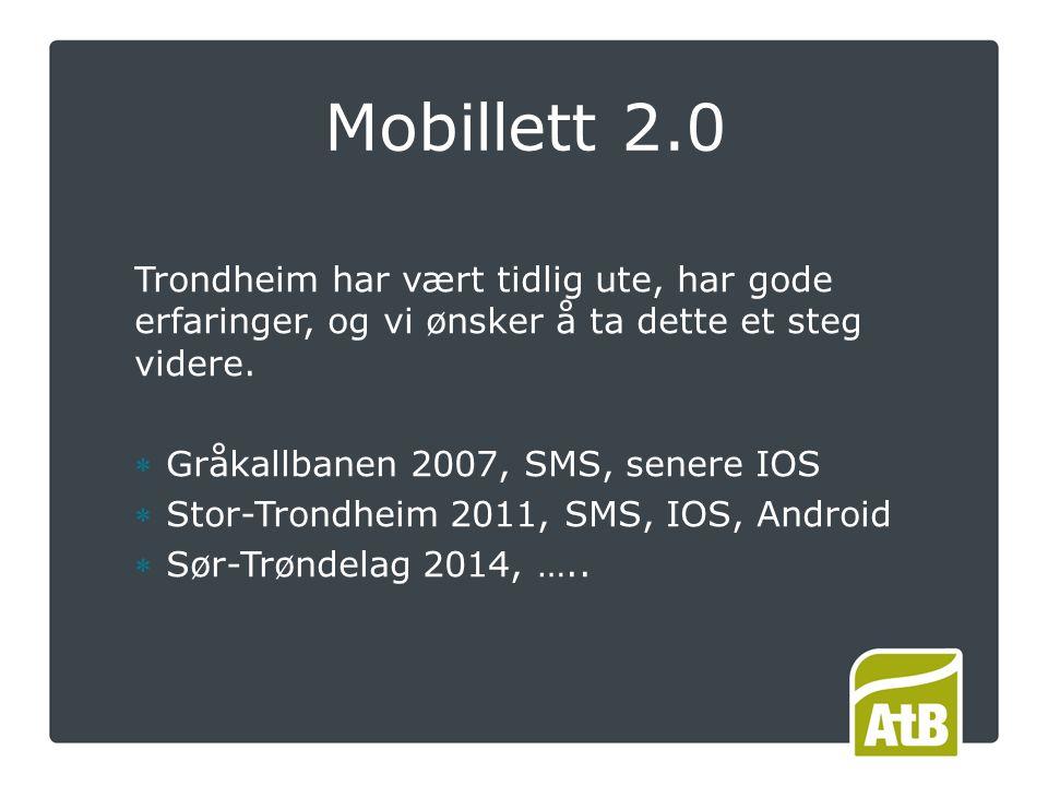 Mobillett 2.0 Trondheim har vært tidlig ute, har gode erfaringer, og vi ønsker å ta dette et steg videre.