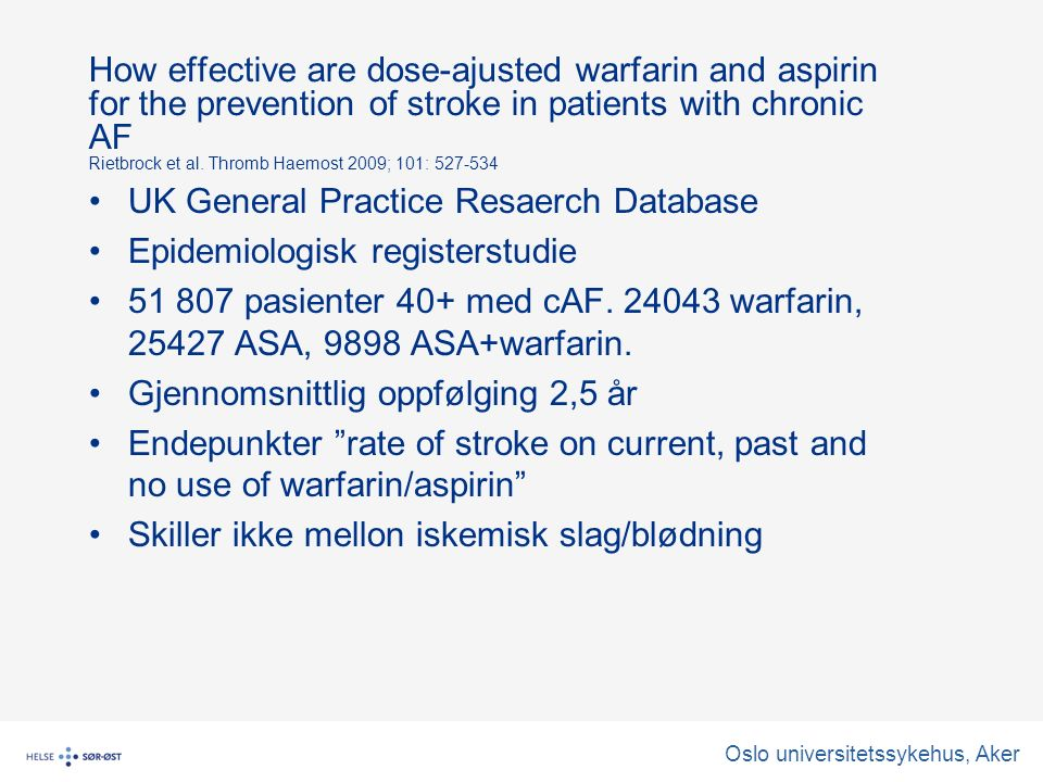How effective are dose-ajusted warfarin and aspirin for the prevention of stroke in patients with chronic AF Rietbrock et al.