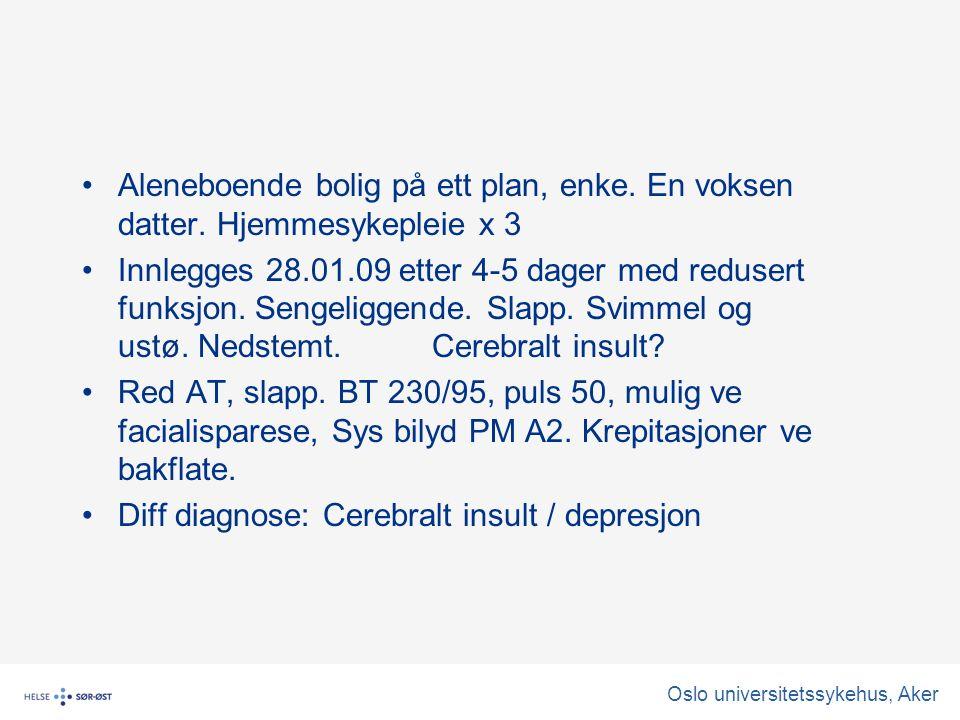 Oslo universitetssykehus, Aker Hb 13,6 Hvite 13,6 CRP 18 INR 3,3 Normale elektrolytter.