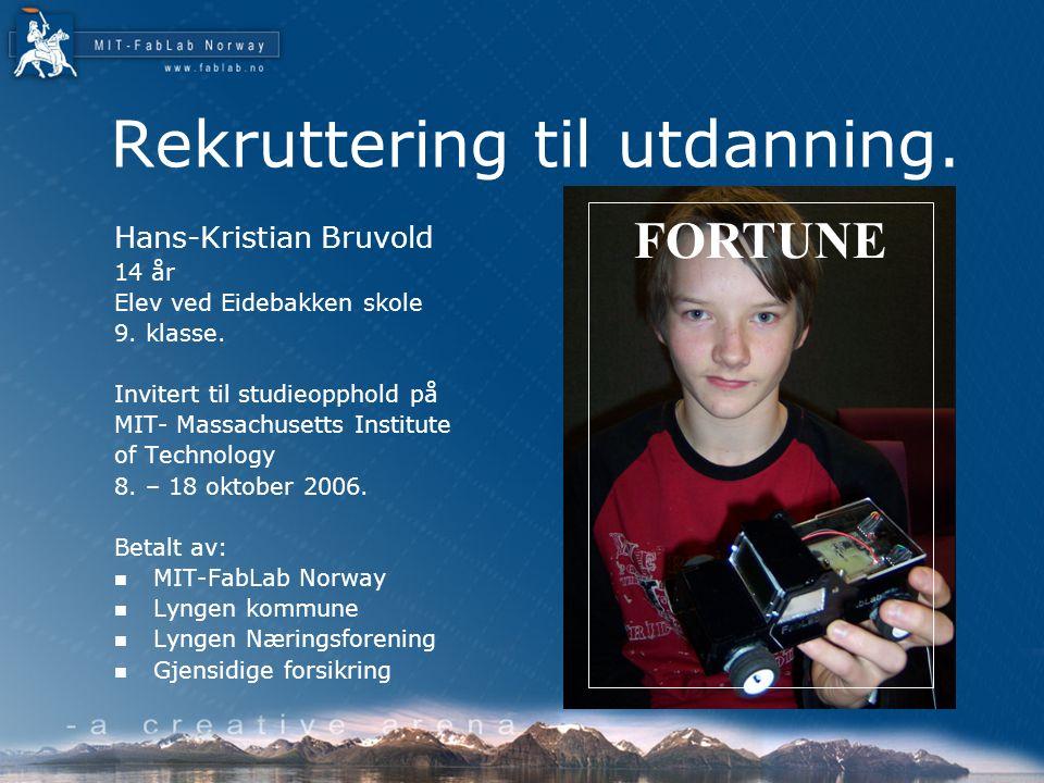 Rekruttering til utdanning. Hans-Kristian Bruvold 14 år Elev ved Eidebakken skole 9.