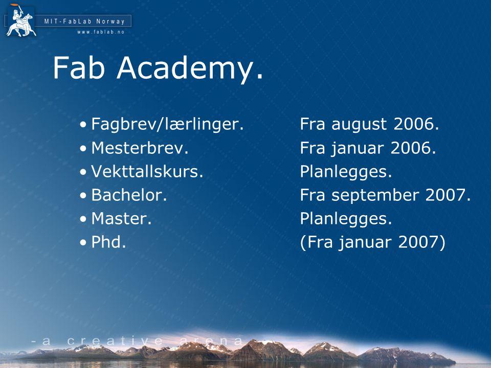 Fab Academy. Fagbrev/lærlinger. Fra august 2006.