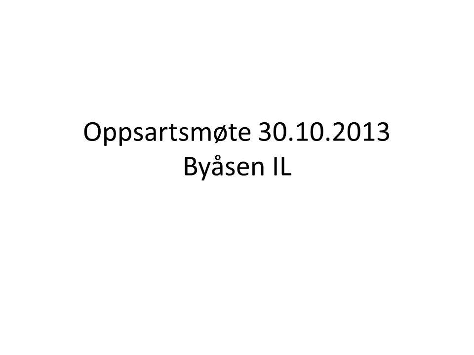 Oppsartsmøte 30.10.2013 Byåsen IL
