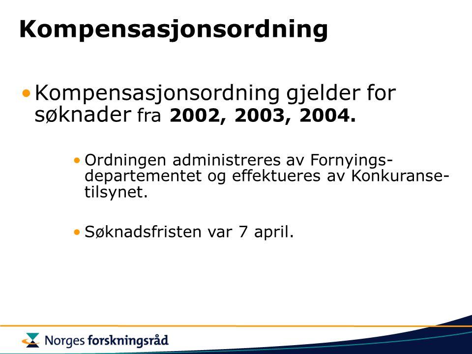 Kompensasjonsordning Kompensasjonsordning gjelder for søknader fra 2002, 2003, 2004.
