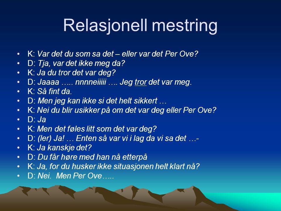 Relasjonell mestring K: Var det du som sa det – eller var det Per Ove.