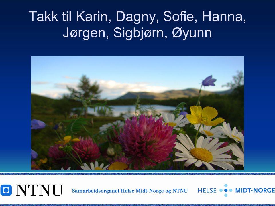Takk til Karin, Dagny, Sofie, Hanna, Jørgen, Sigbjørn, Øyunn