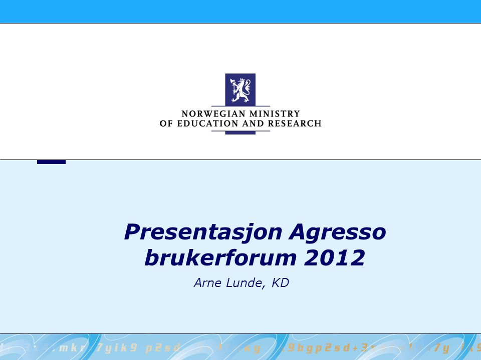 Presentasjon Agresso brukerforum 2012 Arne Lunde, KD