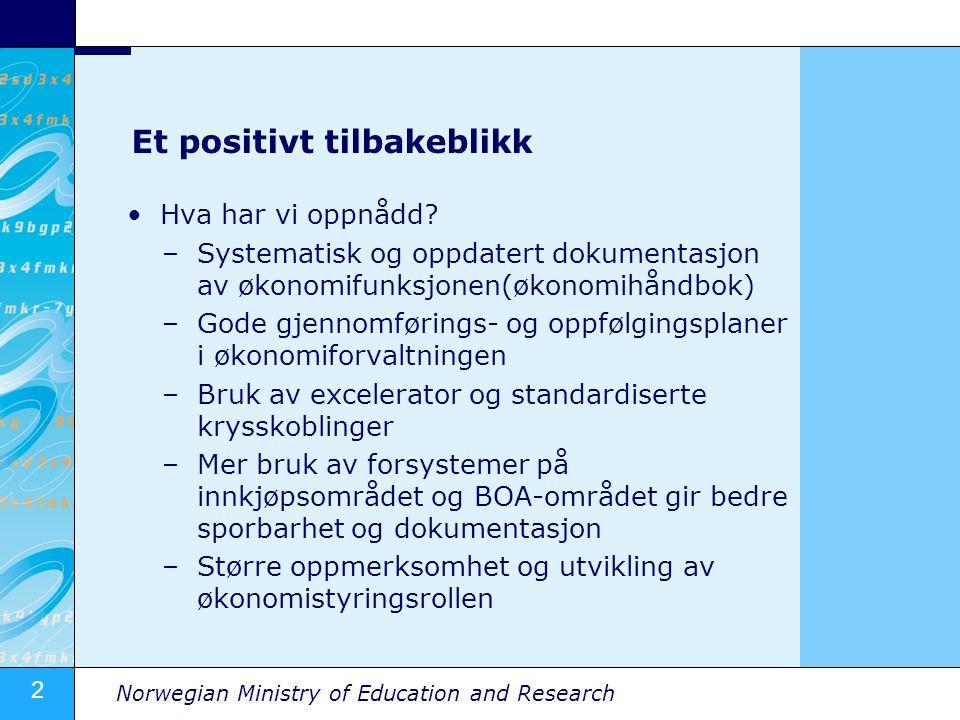 3 Norwegian Ministry of Education and Research -God kontroll i økonomistyringen.