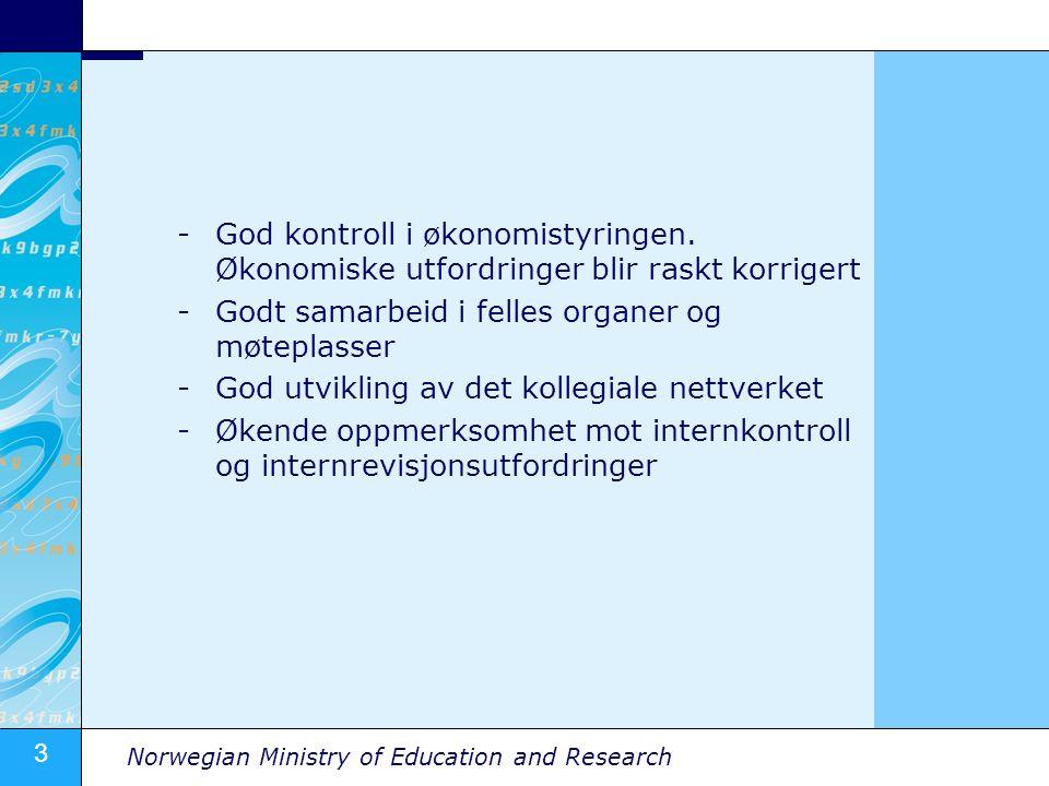3 Norwegian Ministry of Education and Research -God kontroll i økonomistyringen. Økonomiske utfordringer blir raskt korrigert -Godt samarbeid i felles