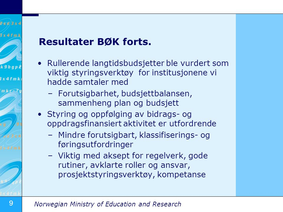 9 Norwegian Ministry of Education and Research Resultater BØK forts.