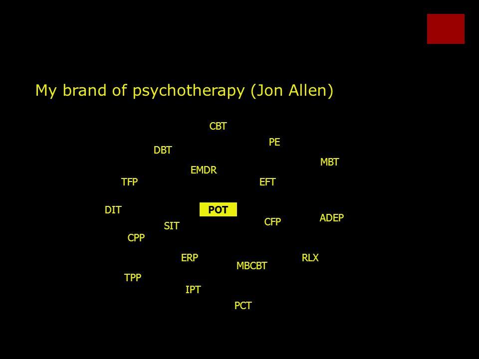 My brand of psychotherapy (Jon Allen) CPP ADEP TPP TFP MBT DBT CBT IPT CFP DIT SIT EMDR MBCBT EFT ERPRLX PE PCT POT
