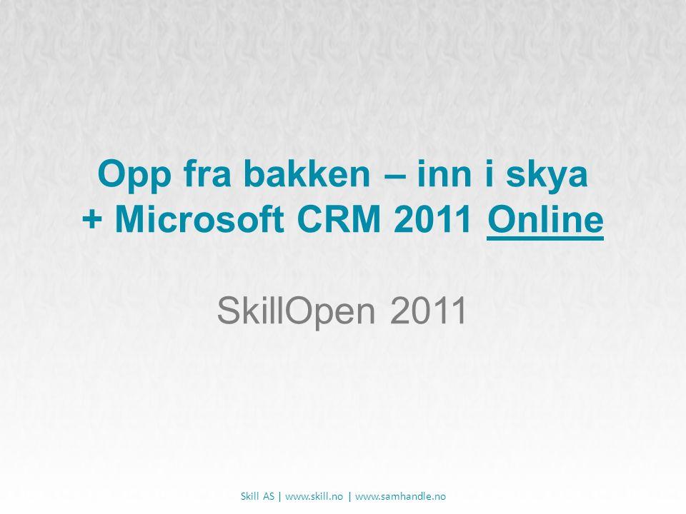 Presentasjonen finnes på Slideshare www.slideshare.com Søk: «SkillOpen 2011»