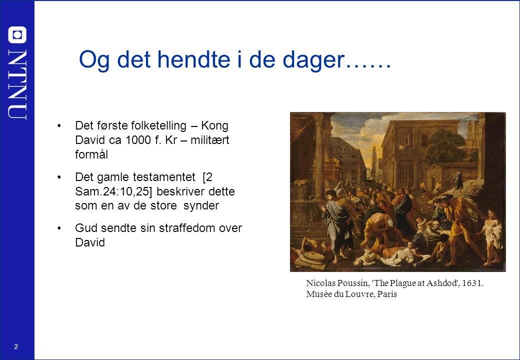 2 Og det hendte i de dager…… Det første folketelling – Kong David ca 1000 f.