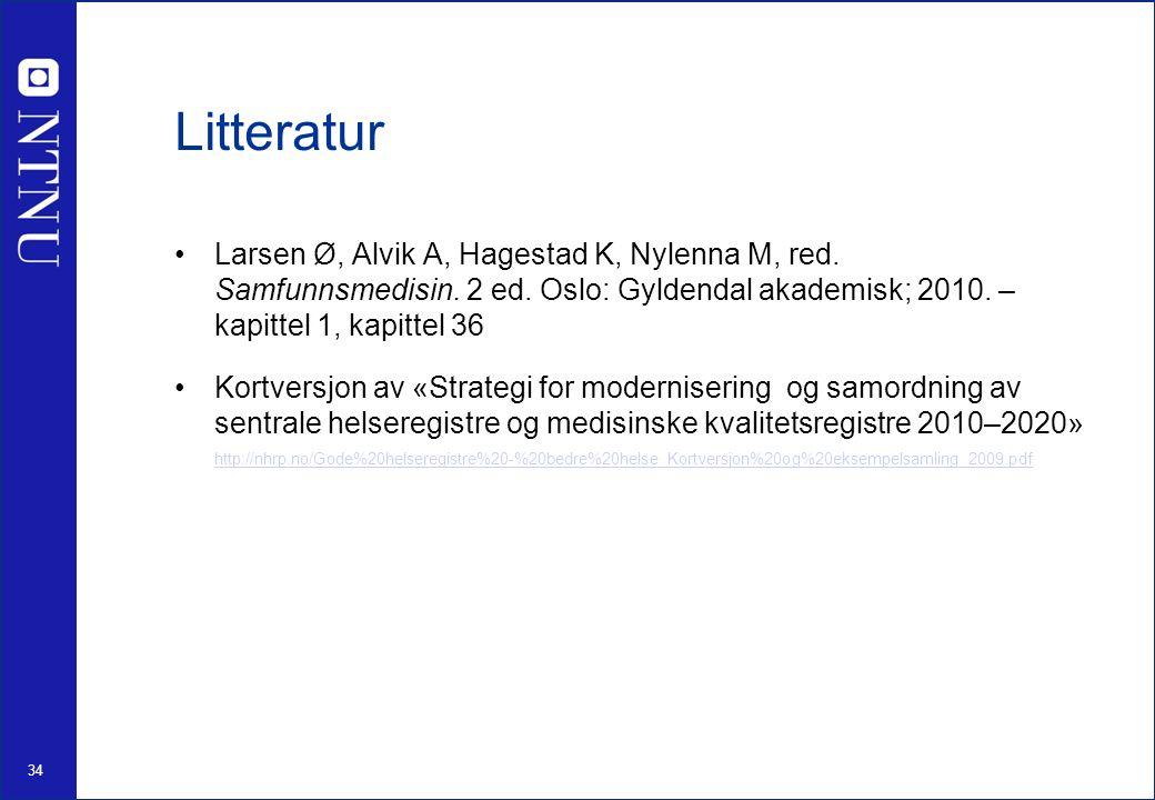34 Litteratur Larsen Ø, Alvik A, Hagestad K, Nylenna M, red.
