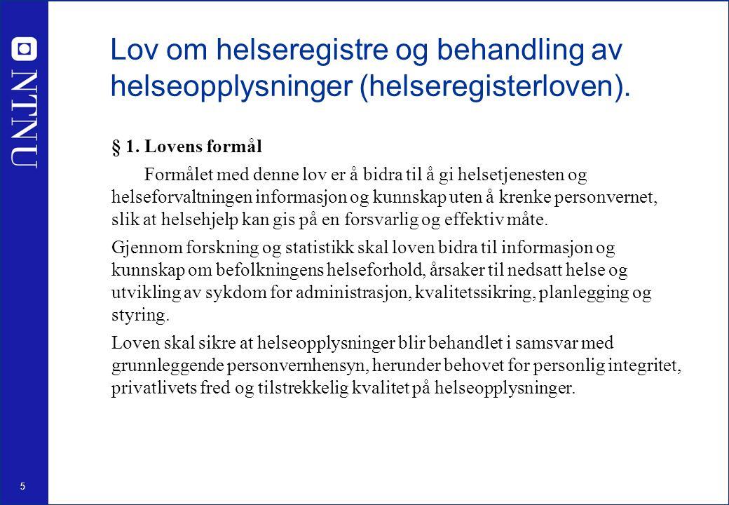 5 Lov om helseregistre og behandling av helseopplysninger (helseregisterloven).