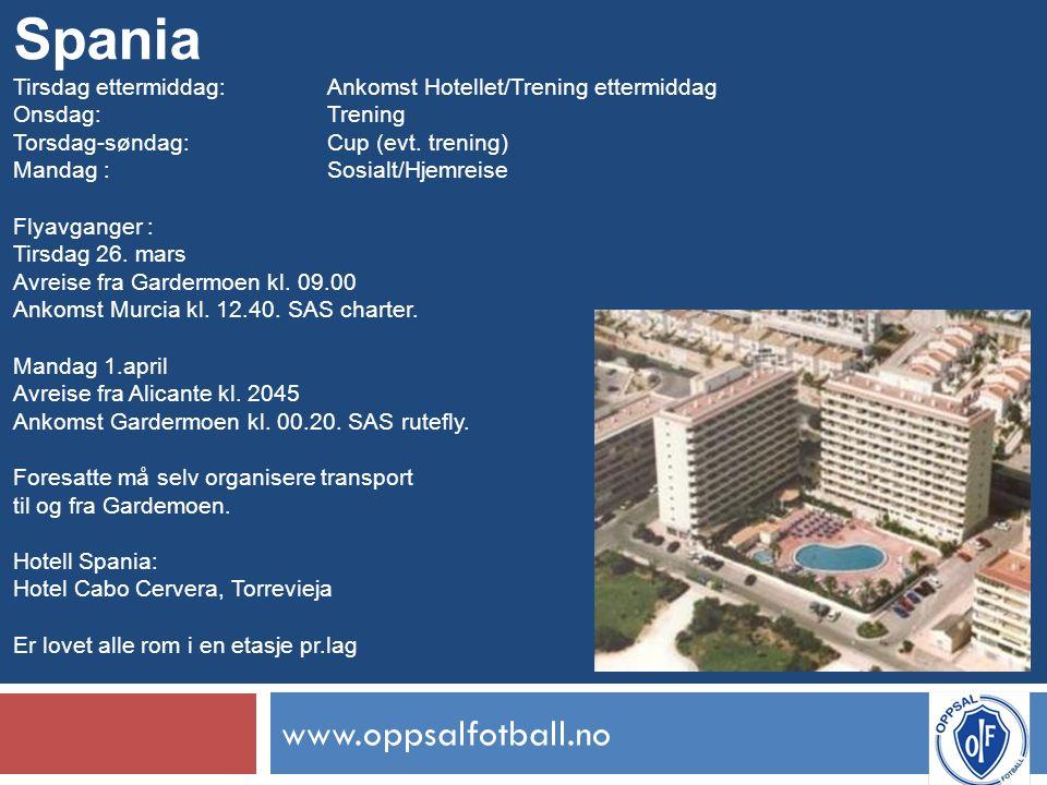 www.oppsalfotball.no Spania Tirsdag ettermiddag: Ankomst Hotellet/Trening ettermiddag Onsdag: Trening Torsdag-søndag: Cup (evt.