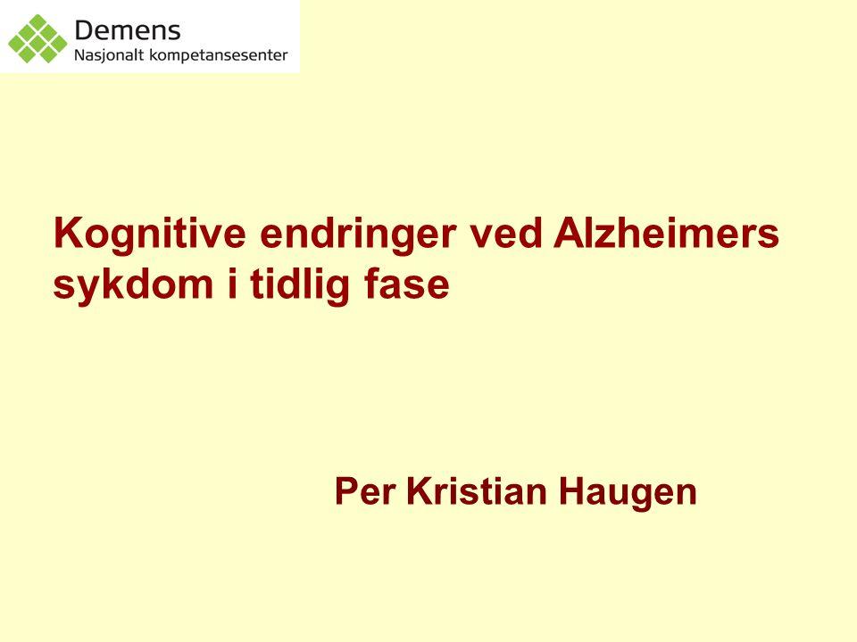 Kognitive utfall en tar sikte på å undersøke i demensutredning Hukommelse Oppmerksomhet Språk Visuospatiale funksjoner Persepsjon