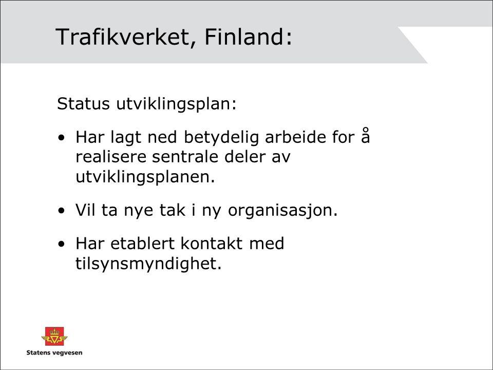 Trafikverket, Finland: Status utviklingsplan: Har lagt ned betydelig arbeide for å realisere sentrale deler av utviklingsplanen.