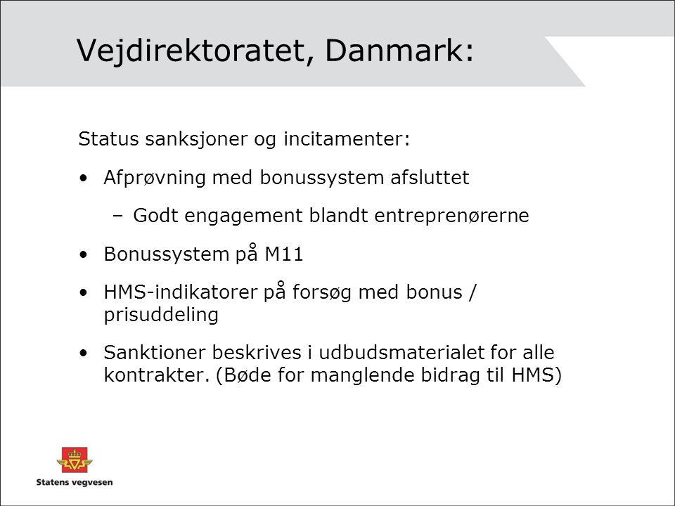 Vejdirektoratet, Danmark: Status sanksjoner og incitamenter: Afprøvning med bonussystem afsluttet –Godt engagement blandt entreprenørerne Bonussystem på M11 HMS-indikatorer på forsøg med bonus / prisuddeling Sanktioner beskrives i udbudsmaterialet for alle kontrakter.