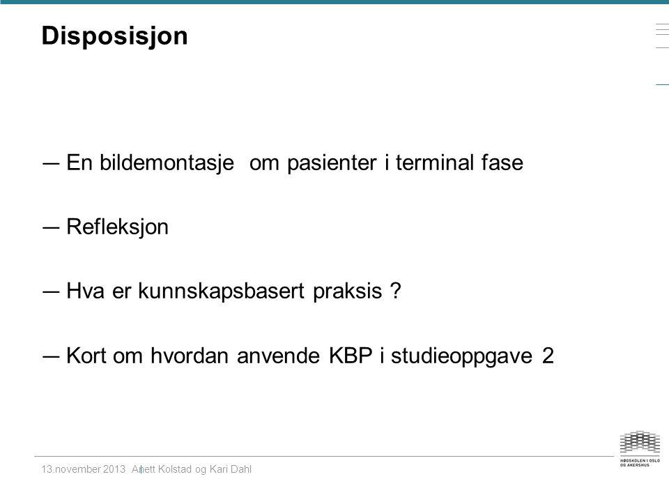 Disposisjon — En bildemontasje om pasienter i terminal fase — Refleksjon — Hva er kunnskapsbasert praksis .
