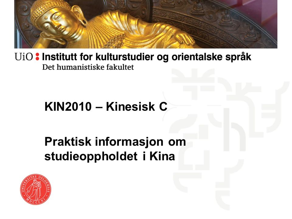 KIN2010 – Kinesisk C Praktisk informasjon om studieoppholdet i Kina