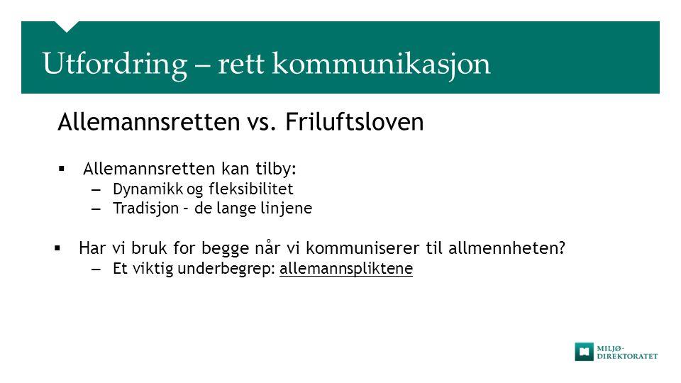 Utfordring – rett kommunikasjon Allemannsretten vs.