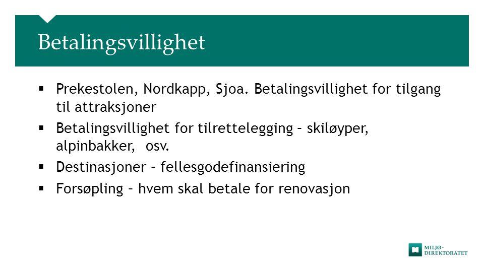 Betalingsvillighet  Prekestolen, Nordkapp, Sjoa.