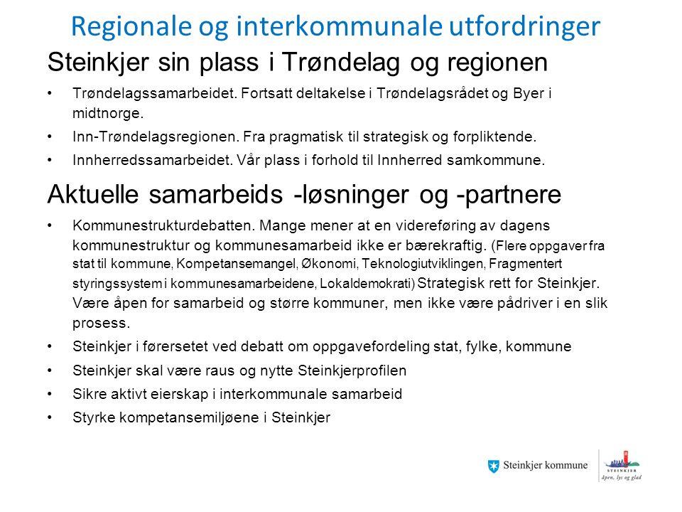 Regionale og interkommunale utfordringer Steinkjer sin plass i Trøndelag og regionen Trøndelagssamarbeidet.