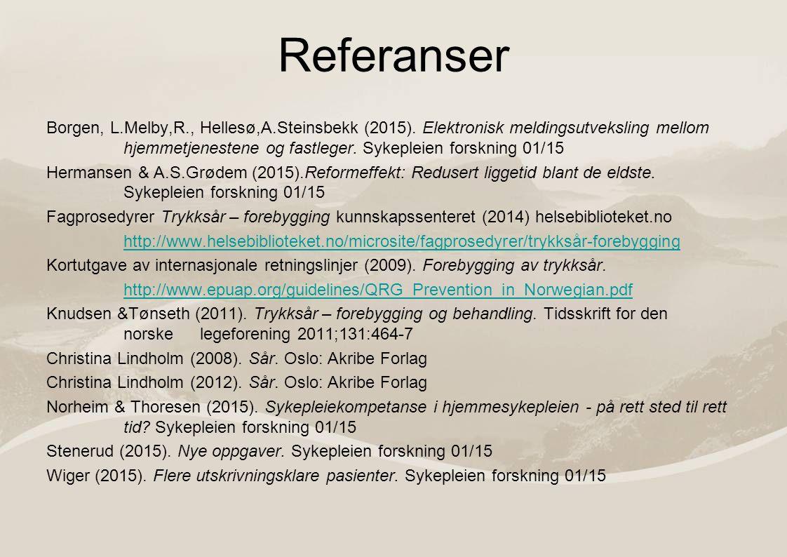Referanser Borgen, L.Melby,R., Hellesø,A.Steinsbekk (2015).