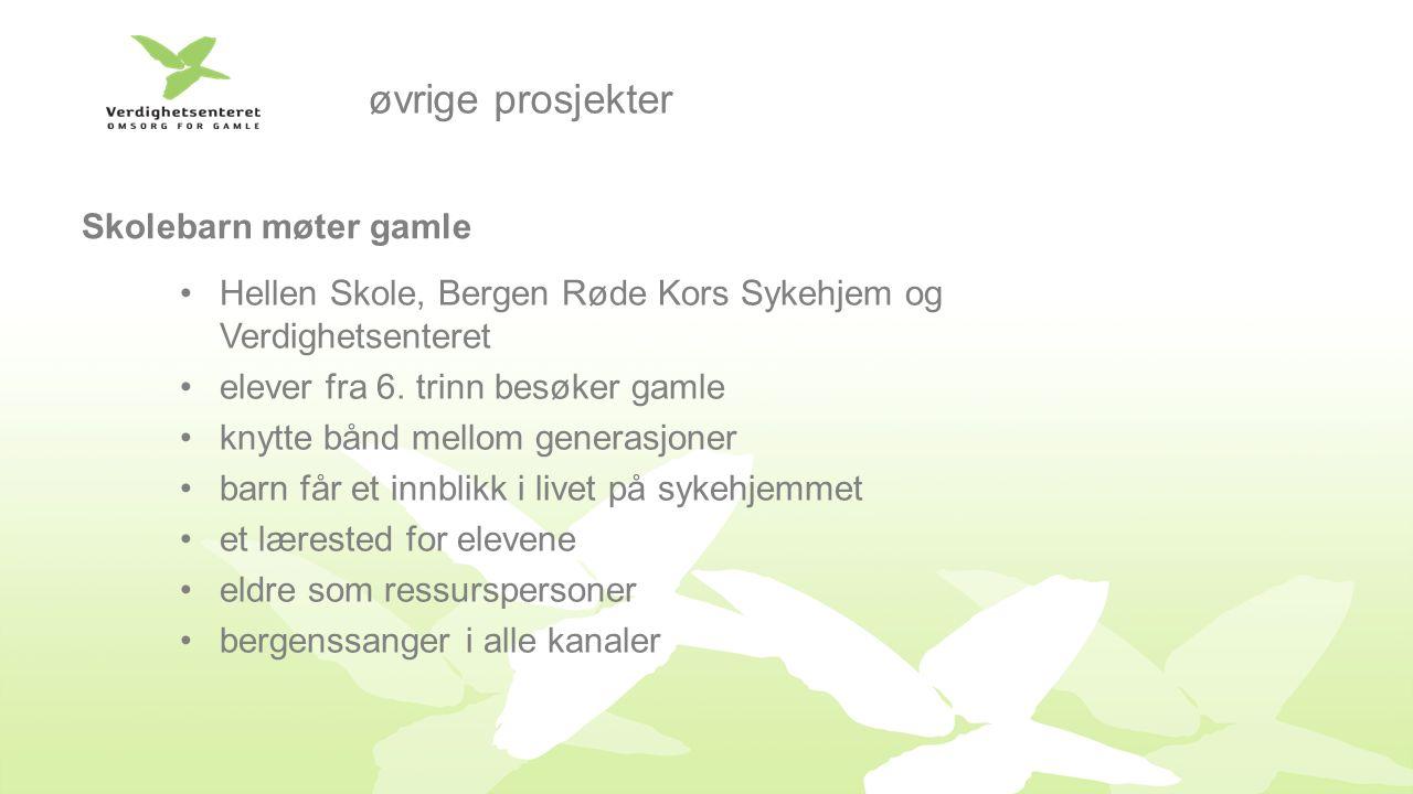 øvrige prosjekter Skolebarn møter gamle Hellen Skole, Bergen Røde Kors Sykehjem og Verdighetsenteret elever fra 6.