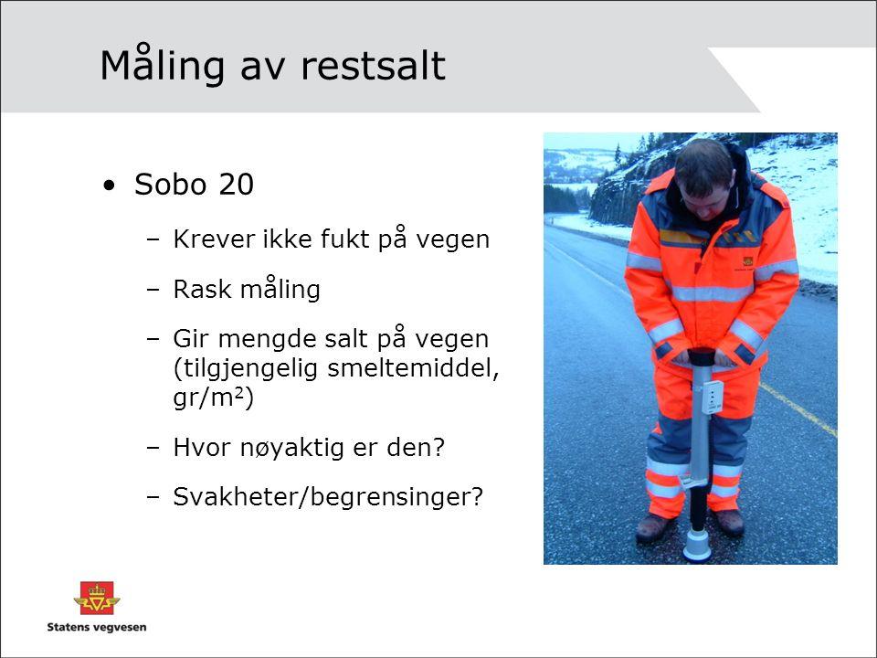 Måling av restsalt Sobo 20 –Krever ikke fukt på vegen –Rask måling –Gir mengde salt på vegen (tilgjengelig smeltemiddel, gr/m 2 ) –Hvor nøyaktig er den.