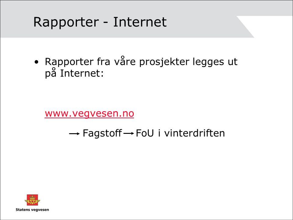 Rapporter - Internet Rapporter fra våre prosjekter legges ut på Internet: www.vegvesen.no Fagstoff FoU i vinterdriften