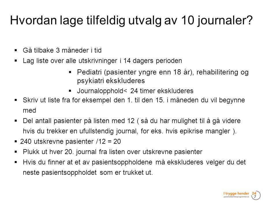 Hvordan lage tilfeldig utvalg av 10 journaler?  Gå tilbake 3 måneder i tid  Lag liste over alle utskrivninger i 14 dagers perioden  Pediatri (pasie