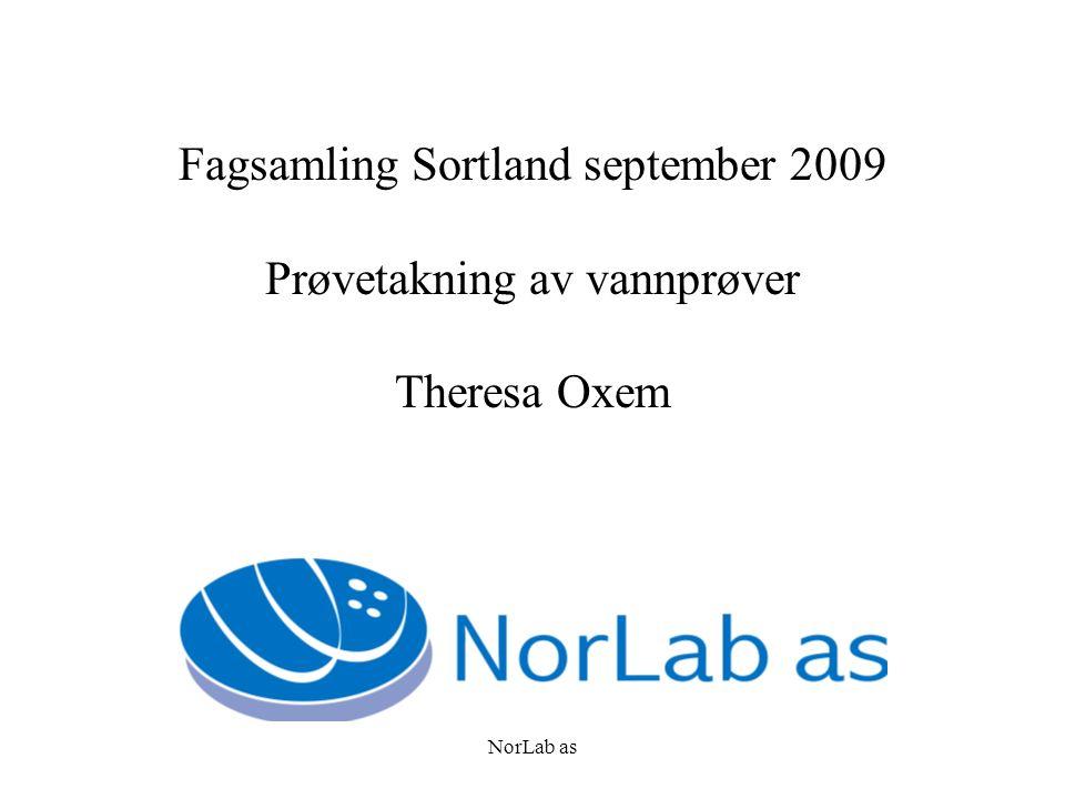 NorLab as Fagsamling Sortland september 2009 Prøvetakning av vannprøver Theresa Oxem