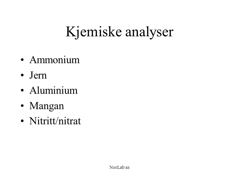 NorLab as Kjemiske analyser Ammonium Jern Aluminium Mangan Nitritt/nitrat