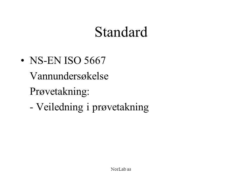 NorLab as Standard NS-EN ISO 5667 Vannundersøkelse Prøvetakning: - Veiledning i prøvetakning