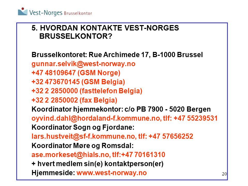 20 5. HVORDAN KONTAKTE VEST-NORGES BRUSSELKONTOR.