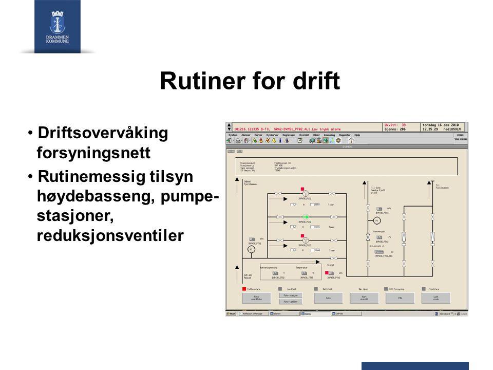 Rutiner for drift Driftsovervåking forsyningsnett Rutinemessig tilsyn høydebasseng, pumpe- stasjoner, reduksjonsventiler