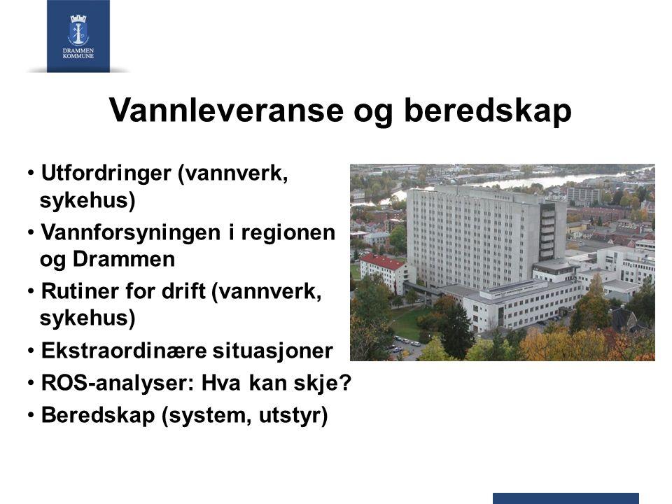 Vannleveranse og beredskap Utfordringer (vannverk, sykehus) Vannforsyningen i regionen og Drammen Rutiner for drift (vannverk, sykehus) Ekstraordinære