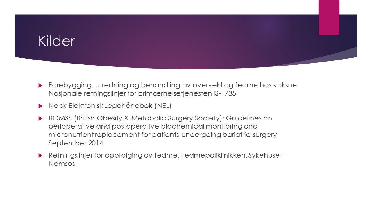 Kilder  Forebygging, utredning og behandling av overvekt og fedme hos voksne Nasjonale retningslinjer for primærhelsetjenesten IS-1735  Norsk Elektr