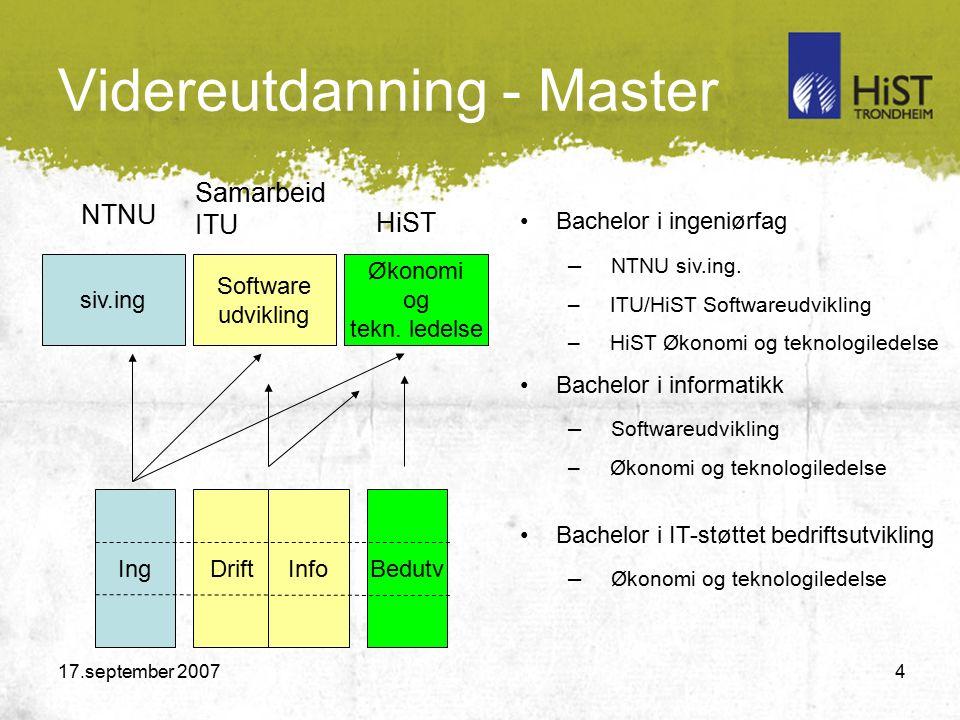 17.september 2007 4 Videreutdanning - Master siv.ing Software udvikling Økonomi og tekn.