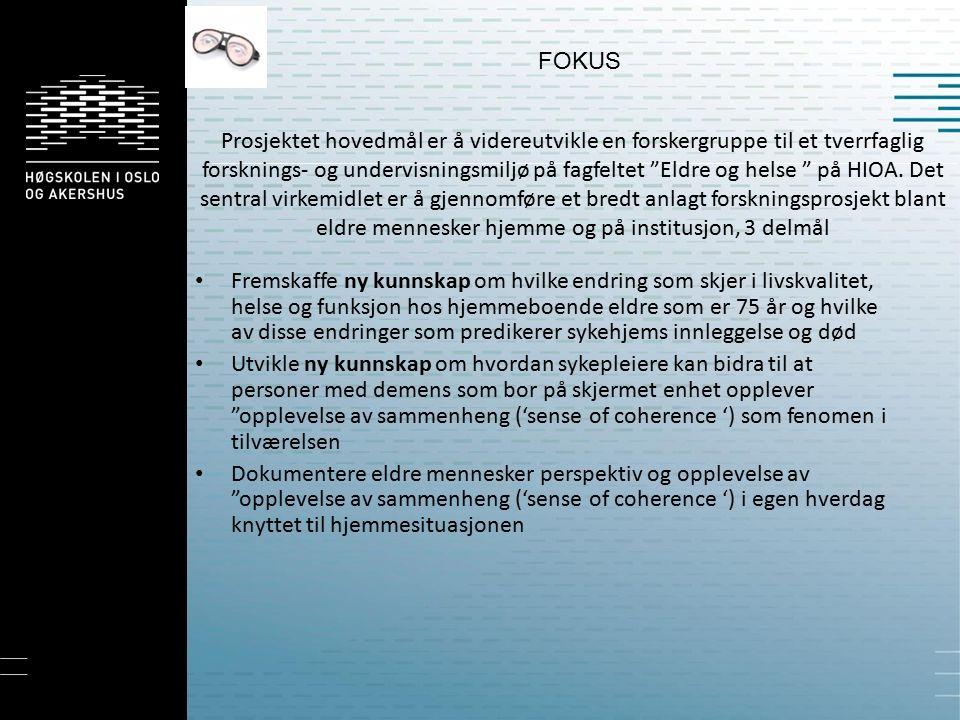 Prosjektet hovedmål er å videreutvikle en forskergruppe til et tverrfaglig forsknings- og undervisningsmiljø på fagfeltet Eldre og helse på HIOA.