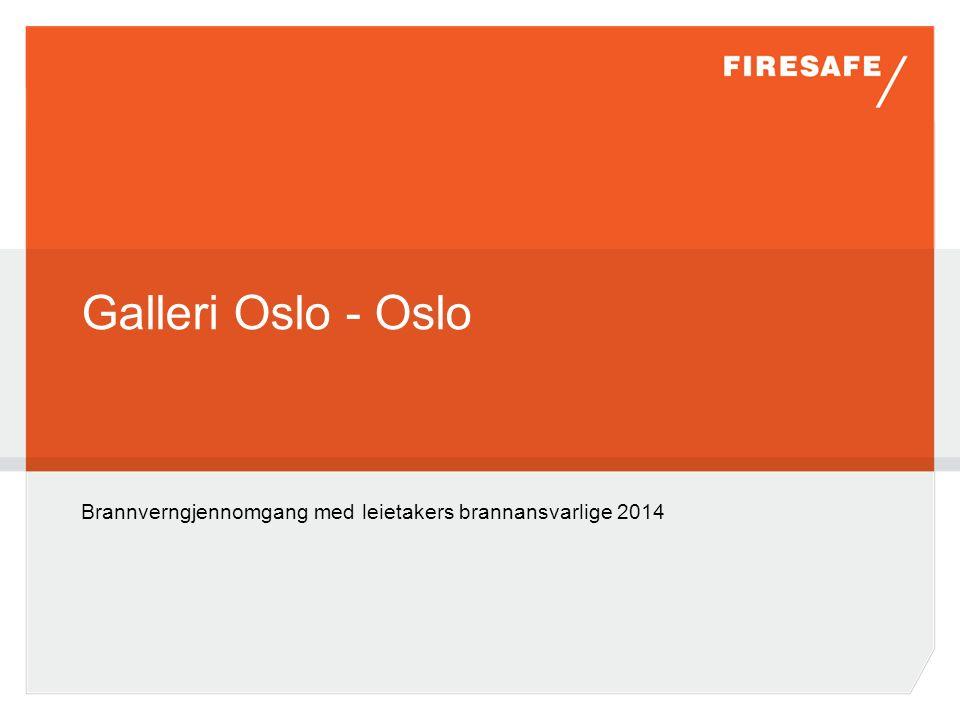 Galleri Oslo - Oslo Brannverngjennomgang med leietakers brannansvarlige 2014