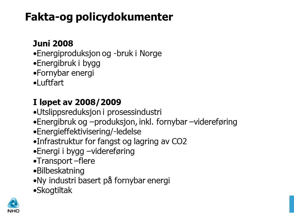 Fakta-og policydokumenter Juni 2008 Energiproduksjon og -bruk i Norge Energibruk i bygg Fornybar energi Luftfart I løpet av 2008/2009 Utslippsreduksjo