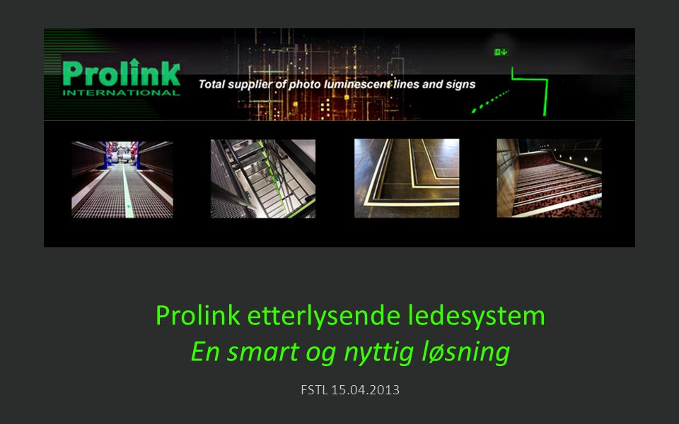 Prolink etterlysende ledesystem www:prolink.no FSTL 15.04.2013