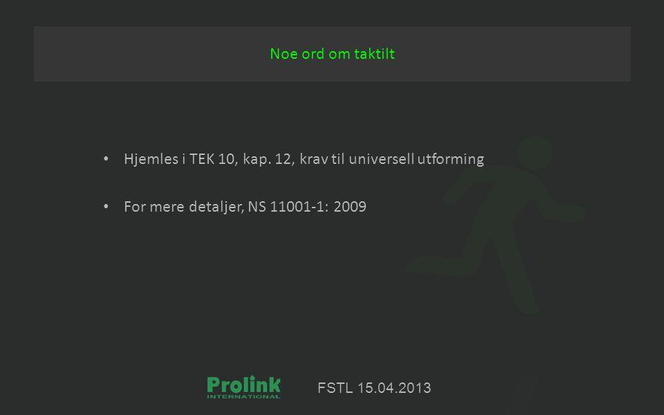FSTL 15.04.2013 Hjemles i TEK 10, kap.