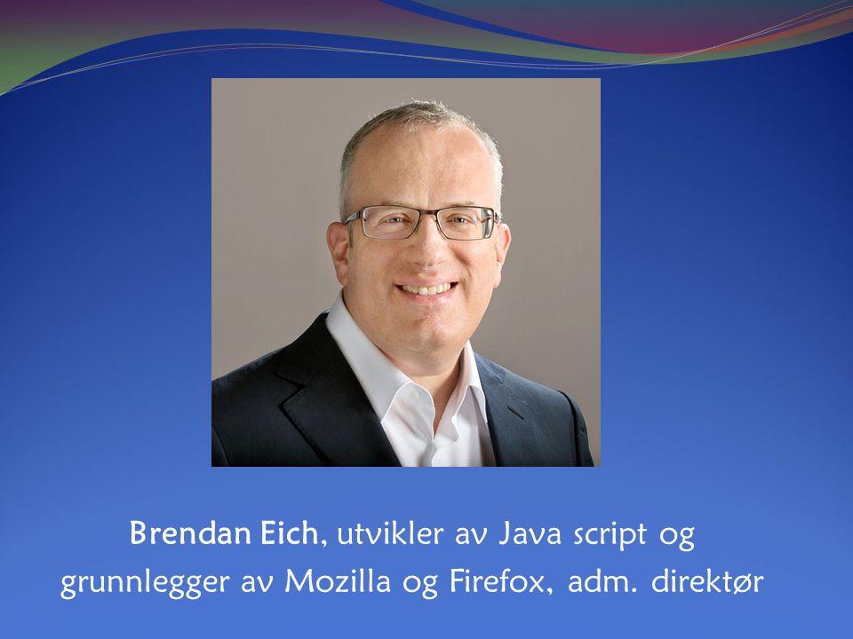 Brendan Eich, utvikler av Java script og grunnlegger av Mozilla og Firefox, adm. direktør