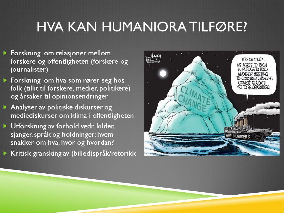 HVA KAN HUMANIORA TILFØRE.