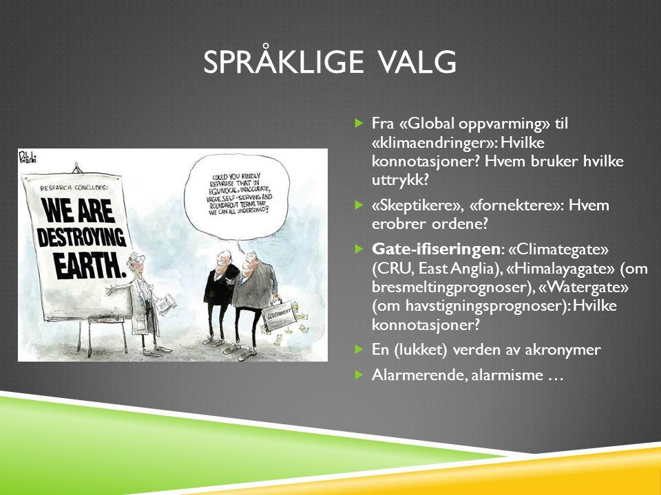 SPRÅKLIGE VALG  Fra «Global oppvarming» til «klimaendringer»: Hvilke konnotasjoner.