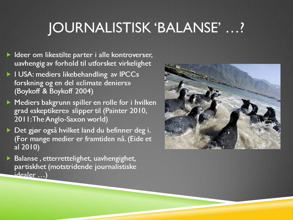JOURNALISTISK 'BALANSE' ….
