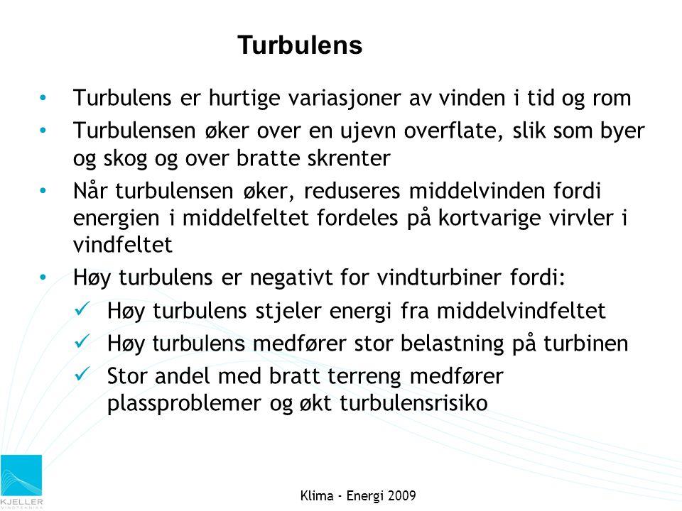 Turbulens Klima - Energi 2009 Turbulens er hurtige variasjoner av vinden i tid og rom Turbulensen øker over en ujevn overflate, slik som byer og skog